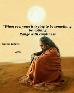 Good Morning Motivational Quotes About Life Sufi Quotes, Spiritual Quotes, Wisdom Quotes, Words Quotes, Sayings, Shams Tabrizi Quotes, Motivational Quotes For Life, Inspirational Quotes, Rumi Love