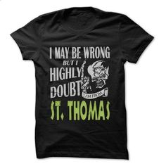 From St. Thomas Doubt Wrong- 99 Cool City Shirt ! - #tumblr sweatshirt #sueter sweater. ORDER NOW => https://www.sunfrog.com/LifeStyle/From-St-Thomas-Doubt-Wrong-99-Cool-City-Shirt-.html?68278