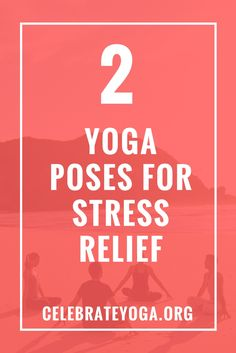 2 Yoga Poses For Stress Relief