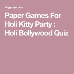Paper Games For Holi Kitty Party : Holi Bollywood Quiz