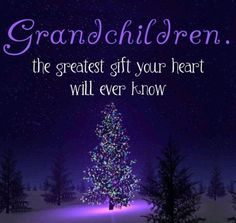 grandchildren are the greatest gift quotes quote family quote family quotes grandparents grandma grandmom grandchildren Grandkids Quotes, Quotes About Grandchildren, Affirmations, Grandma Quotes, Cousin Quotes, Daughter Quotes, Father Daughter, Grandma And Grandpa, Family Love
