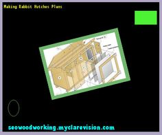 Making Rabbit Hutches Plans 093111 - Woodworking Plans and Projects!