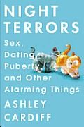 Night Terrors: Sex, Dating, Puberty and Other Alarming Things by Ashley Cardiff Good New Books, Night Terror, Best Book Covers, Coming Of Age, Cardiff, Book Nerd, Memoirs, Books To Read, Dating