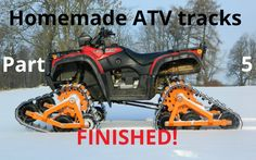 Homemade ATV tracks - Part 5 - Finished! Quad, Polaris Off Road, 4x4, Off Road Buggy, Atv Accessories, Car Gadgets, Tracking System, Mini Bike, Go Kart