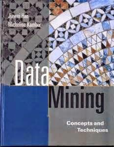 Data Mining Concepts and Techniques 1st Edition Jiawei Han and Micheline Kamber pdf | Engineering E-Books