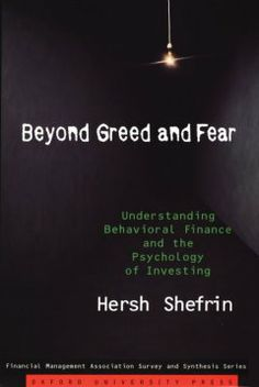 Beyond greed and fear : understanding behavioral finance and the psychology of investing / Hersh Shefrin.