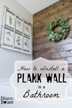 Bless'er House | How to Install a Plank Wall in a Bathroom - Great way to add some character to an otherwise boring space!