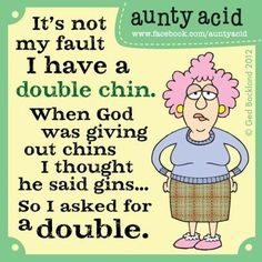 Auntie Acid Funnies | aunty acid | Quotes & Sayings: Funny