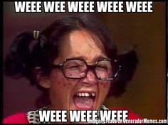 WEEE WEE WEEE WEEE WEEE WEEE WEEE WEEE - Meme chilindrina llorando