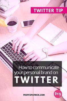 How to Communicate your Personal Brand on Twitter