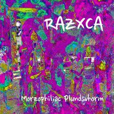 Razxca – Morzophiliac Plundsvhorm (May, 2013) http://razxca.livejournal.com/2934.html