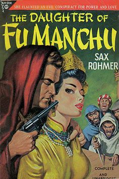 """""""The Daughter of Fu Manchu"""" by Sax Rohmer. Fah Lo Suee doesn't even look Eurasian on this cover; much less pure Chinese."""