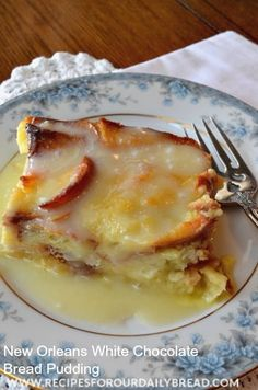 White Chocolate Bread Pudding Recipe from New Orleans - My favorite all time dessert!! It is that Yummy!! http://recipesforourdailybread.com/2012/02/01/best-white-chocolate-bread-pudding/