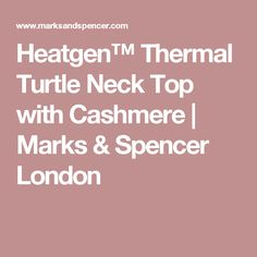 Heatgen™ Thermal Turtle Neck Top with Cashmere | Marks & Spencer London
