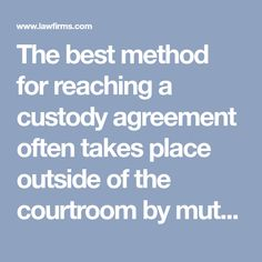 The best method for reaching a custody agreement often takes place outside of the courtroom by mutual agreement between the parties involved Visitation Rights, Custody Agreement, Alternative Dispute Resolution, Contempt Of Court, Family Court, Court Order, Child Custody, School Calendar, Parenting Plan