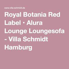 Royal Botania Red Label • Alura Lounge Loungesofa - Villa Schmidt Hamburg