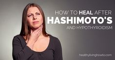How To Regain Your Health After Hashimoto's And Hypothyroidism - thanks for sharing with me @Mallory @A Beautiful Surrender !