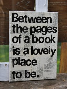 "Canvas ""Between the pages of a book."" Hand stamped in black acrylic over Vintage book page by I Love Books, My Books, Art Quotes, Inspirational Quotes, Classroom Quotes, Book Pages, Vintage Books, Word Art, Diy Art"