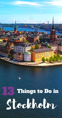 Things to Do in in Stockholm in 3 days. Top 13 things to do in Sweden´s capital.