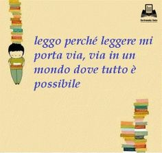 I read because reading takes me away , away to a world where everything is possibile