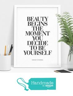 Beauty Begins the Moment You Decide to be Yourself Typography Poster Coco Chanel Wall Decor Motivational Print Inspirational Poster Home Decor from The Motivated Type https://www.amazon.com/dp/B01707YRQI/ref=hnd_sw_r_pi_awdo_uX2Ezb7RMNV9M #handmadeatamazon