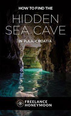 HIdden Sea Cave in Pula Croatia - Honeymoon ideas - Europe Destinations, Europe Travel Tips, European Travel, Places To Travel, Japan Travel, Honeymoon Destinations, Hawaii Travel, Holiday Destinations, Italy Travel