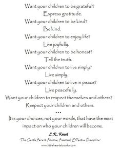 Conscious, intentional, peaceful parenting <3 L.R.Knost www.littleheartsbooks.com