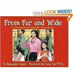 From Far and Wide: A Canadian Citizenship Scrapbook: Jo Bannatyne-Cugnet, Song Nan Zhang.  Collection:ESL (3rd floor) Call #:428.62 BAN