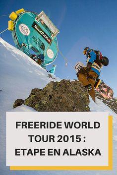 Freeride Word Tour 2015 : L'étape en Alaska dévoilée sur le blog