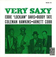Eddie Lockjaw Davis Buddy Tate Coleman Hawkins Arnett Cobb - 1959 - Very Saxy (Prestige)