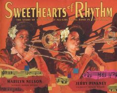 Sweethearts of Rhythm by Marilyn Nelson,http://www.amazon.com/dp/0803731876/ref=cm_sw_r_pi_dp_Q8TYsb0Q9KB8EA69