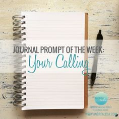 Journal Prompt of the Week -  Answer Your Calling