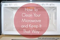 How to clean your microwave and keep it that way! #homemaking #cleaning