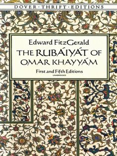 The Rubáiyát of Omar Khayyám by Edward FitzGerald  One of the best-known, most often quoted English classics. Edward FitzGerald's free translation of skeptical, hedonistic verse attributed to Omar Khayyám (1048–1122), Persian mathematician, astronomer and philosopher.