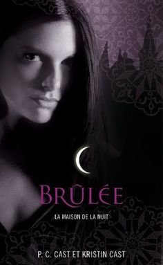 Un jour. Un livre.: P.C. et Kristin Cast, La Maison de la Nuit : vol. 7, Brûlée
