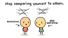 Remember that you are awesome in your own right.