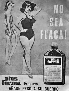 """""""Don't be skinny!"""" (1960's-Mexico)"""