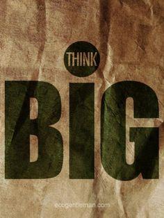 ♂ think big