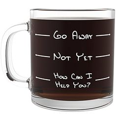 Go Away Funny Glass Coffee Mug - Unique Novelty Gift for a Mom, Dad, Husband, Boyfriend, Wife, or Girlfriend - Cool Christmas Stocking Stuffer Idea or Birthday Present for Men & Women, Him or Her. Shopswell | Shopping smarter together.™