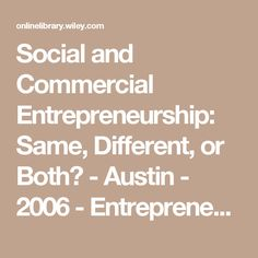 Social and Commercial Entrepreneurship: Same, Different, or Both? - Austin - 2006 - Entrepreneurship Theory and Practice - Wiley Online Library