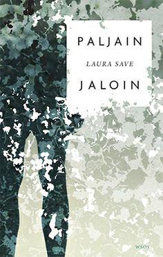 Laura Save, Paljain jaloin. Kirja on elämästään kertaheitolla ulos temmatun ihmisen vimmainen, muistoihin ja päiväkirjamerkintöihin pohjautuva teos, joka kääntyy lohdulliseksi kertomukseksi vaivihkaa ohikiitävien päivien merkityksestä.