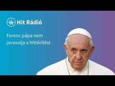 Miért nem szabad téríteni Ferenc Pápa szerint? - YouTube Youtube, Youtubers, Youtube Movies