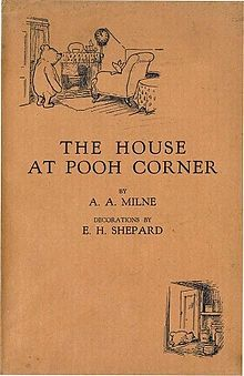 "The House at Pooh Corner, by A. A. Milne. ""What do you like doing best in the world, Pooh?"" ""Well,"" said Pooh, ""what I like best-"" and then he had to stop and think. . . when he had thought it all out, he said, ""What I like best in the whole world is Me and Piglet going to see You, and You saying 'What about a little something?' and Me saying, 'Well, I shouldn't mind a little something, should you, Piglet,' and it being a hummy sort of day outside, and birds singing."""