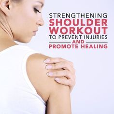 Strengthening Shoulder Workout to Prevent Injuries and Promote Healing - working out is exciting but don't injure yourself! #shoulderpain #shoulders #workout