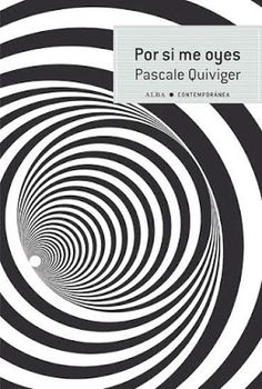 Pero Qué Locura de Libros.: POR SI ME OYES / Pascale Quiviger