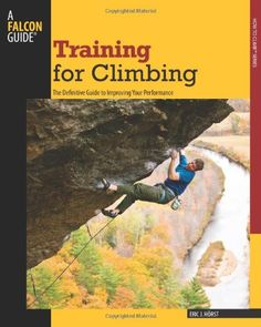 Training for Climbing: The Definitive Guide To Improving Your Performance (How To Climb Series) by Eric Horst http://www.amazon.com/dp/0762746920/ref=cm_sw_r_pi_dp_Ikr.ub13WD6V6