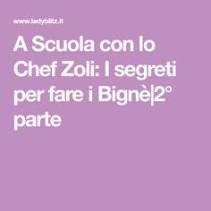 A Scuola con lo Chef Zoli: I segreti per fare i Bignè|2° parte