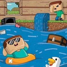 Haha that would be me if I were in minecraft swimming in a house flood with a chicken and who knows what else