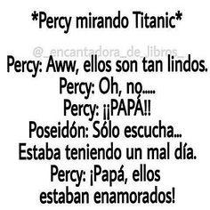 Chistes literarios - Percy mirando Titanic - Wattpad