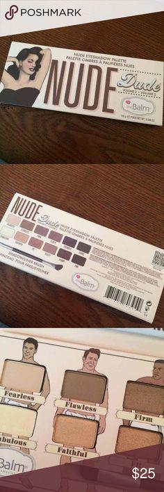 Nude Dude Eyeshadow Palatte Brand new, never used the balm Makeup Eyeshadow